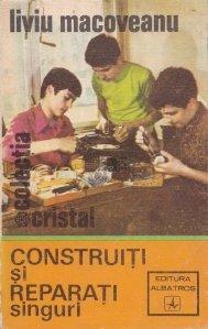 Construiti si reparati singuri