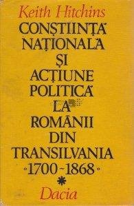 Constiinta nationala si actiune politica la romanii din Transilvania 1700-1868