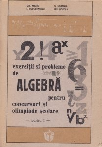 Exercitii si probleme de algebra pentru concursuri si olimpiade scolare
