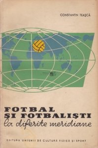 Fotbal si fotbalisti la diferite meridiane