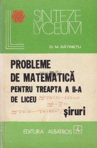 Probleme de matematica pentru treapta a II-a de liceu