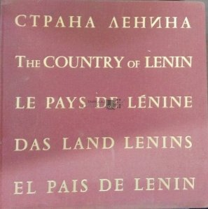 The country of Lenin. Le Pays de Lenine. Das Land Lenins. El Pais de Lenin