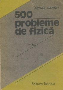 500 probleme de fizica