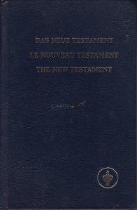 Das Neue Testament / Le Nouveau Testament /  The New Ttestament / Noul  Testament