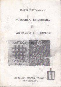 Miscarea legionara si Germania lui Hitler