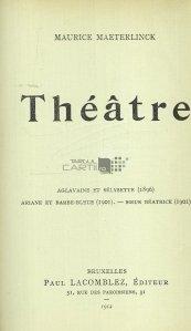 Theatre / Teatru. Aglavaine si Selysette; Ariane si Barba-Albastra - Sora Beatrice