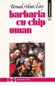 Barbaria cu chip uman