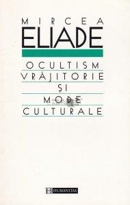 Ocultism, vrajitorie si mode culturale