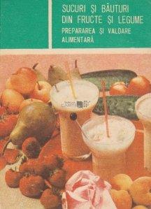Sucuri si bauturi din fructe si legume. Prepararea si valoare alimentara