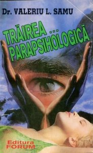 Trairea... parapsihologica