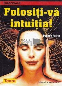 Folositi-va intuitia!