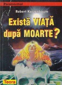 Exista viata dupa moarte?