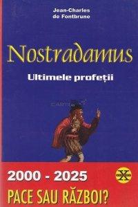 Nostradamus. Ultimele profetii