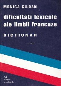 Dificultati lexicale ale limbii franceze- dictionar