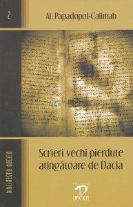 Scrieri vechi pierdute atingatoare de Dacia