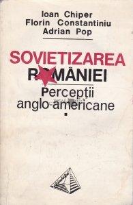 Sovietizarea Romaniei. Perceptii anglo-americane
