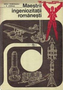 Maestrii ingeniozitatii romanesti
