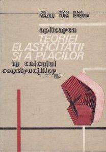Aplicarea teoriei elasticitatii si a placilor in calculul constructiilor