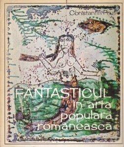 Fantasticul in arta populara romaneasca