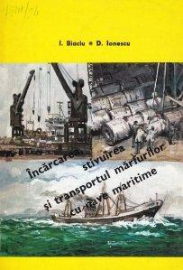 Incarcarea, stivuirea si transportul marfurilor cu nave maritime