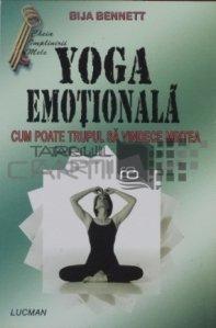 Yoga emotionala. Cum poate trupul sa vindece mintea