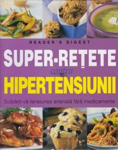 Super-retete contra hipertensiunii