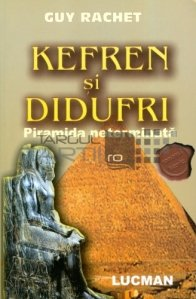 Kefren si Didufri. Piramida neterminata