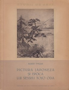 Pictura japoneza si epoca lui Sesshu Toyo Oda