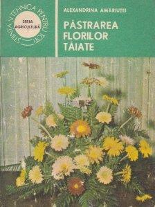 Pastrarea florilor taiate