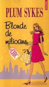 Blonde de milioane
