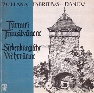 Turnuri Transilvanene / Siebenburgilche Wehrturme