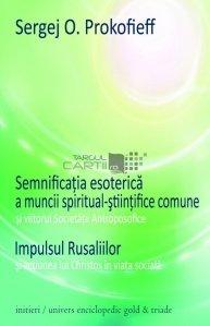 Semnificatia esoterica a muncii spiritual-stiintifice comune si viitorul Societatii Antroposofice; Impulsul Rusaliilor si actiunea lui Christos in viata sociala