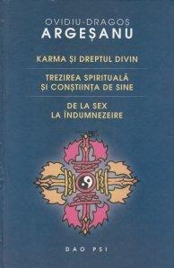 Karma si dreptul divin; Trezirea spirituala si constiinta de sine; De la sex la indumnezeire