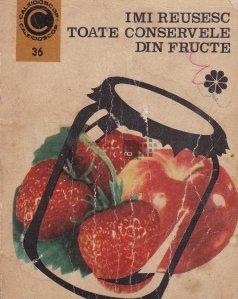 Imi reusesc toate conservele din fructe