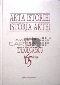 Arta Istoriei. Istoria Artei.  Academicianul R