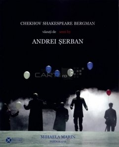Chekhov, Shakespeare, Bergman vazuti de / seen by Andrei Serban