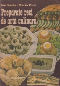 Preparate reci de arta culinara