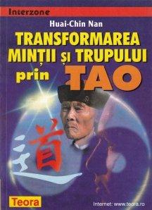 Transformarea mintii si trupului prin Tao