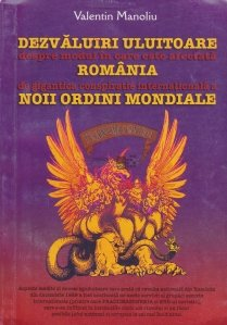 Dezvaluiri uluitoare despre modul in care este afectata Romania de gigantica conspiratie internationala a noii ordini mondiale