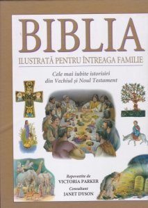 Biblia ilustrata pentru intreaga familie