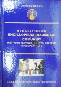 Romania 1945-1989 Enciclopedia regimului comunist