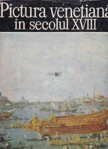 Pictura venetiana in secolul XVIII