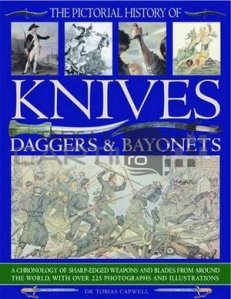 The pictorial History of Knives Daggers & Bayonets