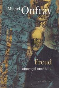 Freud  - Amurgul unui idol