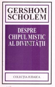 Despre chipul mistic al divinitatii
