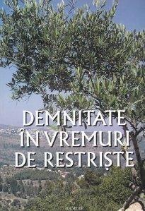 Demnitate in vremuri de restriste