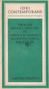 Procese revolutionare in stiinta si tehnica si dezvoltarea societatii