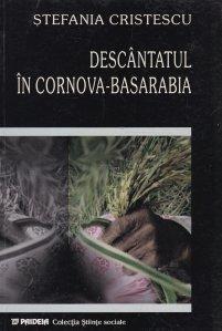 Descantatul in Cornova-Basarabia