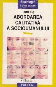 Abordarea calitativa a socioumanului