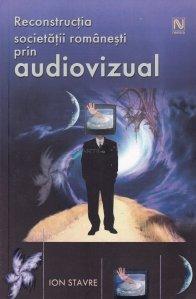 Reconstructia societatii romanesti prin audovizual